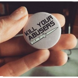 Kill your abusers feminist button badge pin feminism