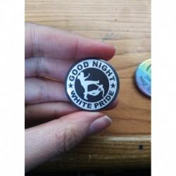 Good night wh*te pride button badge pin chapa