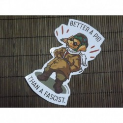 Better a pig than a fascist sticker