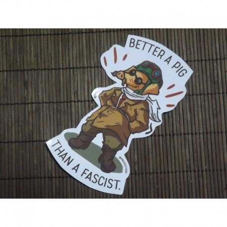 Better a pig than a fascist sticker