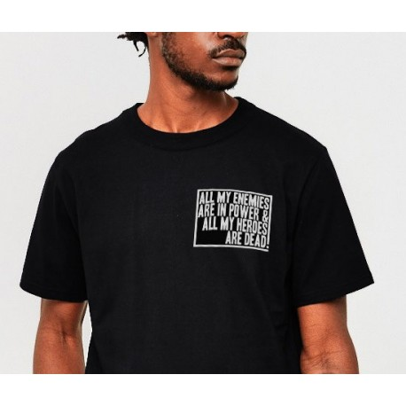 All my enemies are in power and all my heroes are dead t shirt tee