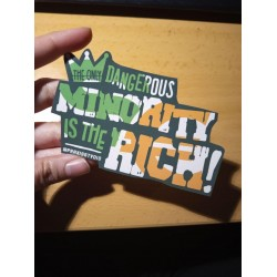 The only dangerous minority is the rich leftist sticker