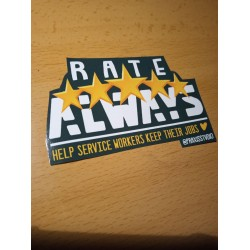 Rate always 5 stars, help service workers keep their jobs sticker