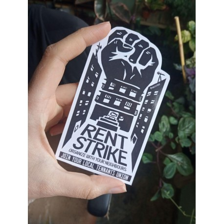 Rent strike, organize with your neighbours, join your local tennants union sticker