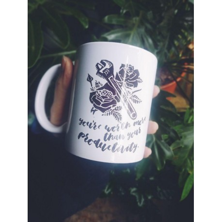 You're worth more than your productivity taza cup