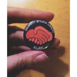 Solidarity between workers always chapa button badge 32 mm