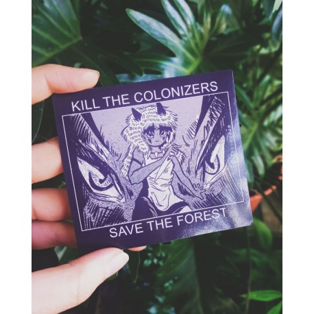 Kill the colonizers, save the forest mononoke sticker