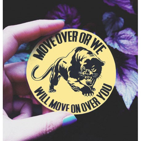 Move over or we will move on over you black panther party sticker