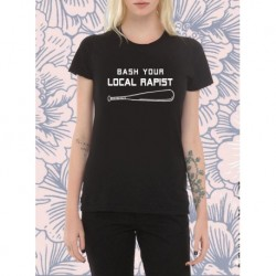 Bash your local rapist T shirt Feminism Feminist