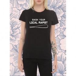 Bash your local r*pist T shirt Feminism Feminist