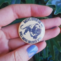 Move over or we will move on over you black panther party badge button pin chapa