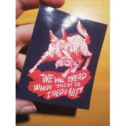 We will tread where there is inequality wolf sticker