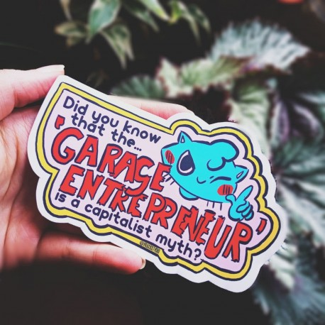 Did you know that the garage entrepreneur is a capitalist myth? cat sticker
