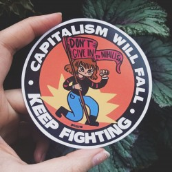 Capitalism will fall, keep fighting sticker