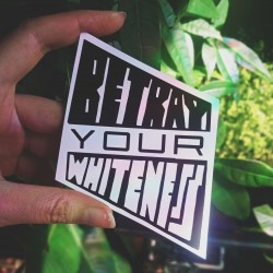 Betray your whiteness sticker model 2