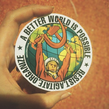 A better world is possible, resist agitate organize sticker